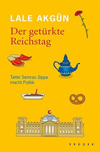 9783810501219: Der getürkte Reichstag: Tante Semras Sippe macht Politik