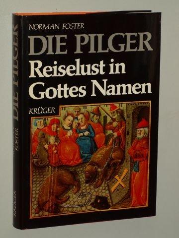 9783810506108: Die Pilger. Reiselust in Gottes Namen