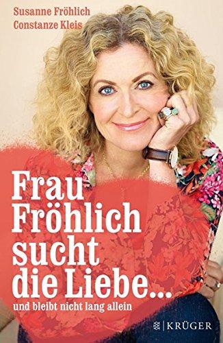 9783810506696: Frau Fröhlich sucht die Liebe ... und bleibt nicht lang allein