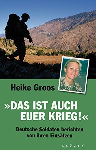 9783810509239: Das ist auch euer Krieg: Deutsche Soldaten berichten von ihren Einsätzen