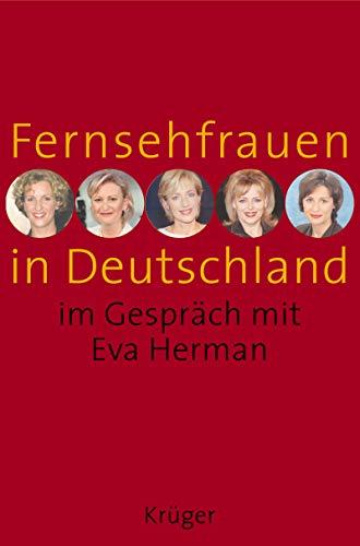 Fernsehfrauen in Deutschland. Im Gespräch mit Eva Herman.: Eva Herman