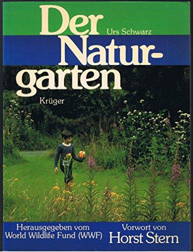 9783810518033: Der Naturgarten. Mehr Platz für einheimische Pflanzen und Tiere