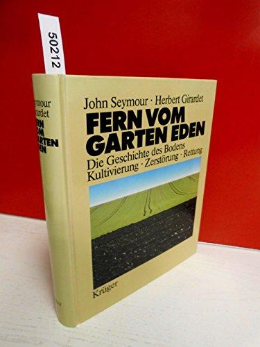 9783810518101: Fern vom Garten Eden. Die Geschichte des Bodens. Kultivierung - Zerstörung - Rettung