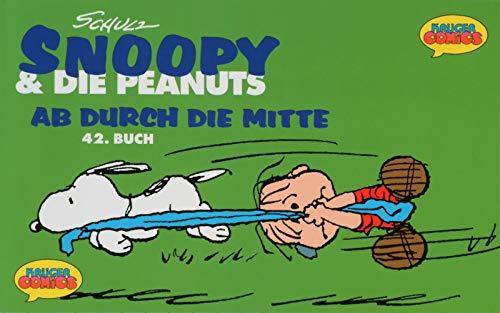 9783810519108: Snoopy & die Peanuts, Bd.42, Ab durch die Mitte