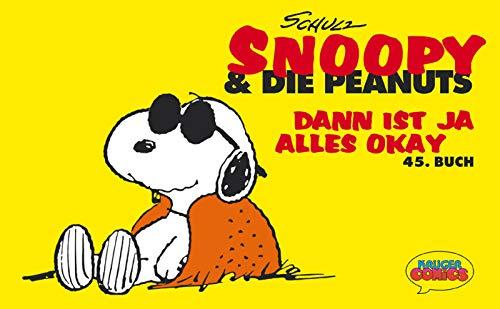 Snoopy & die Peanuts, Bd.45, Dann ist ja alles okay (3810519138) by Charles M. Schulz