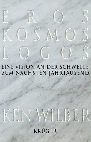 9783810523242: Eros, Kosmos, Logos: Eine Vision An Der Schwelle Zum Nächsten Jahrtausend