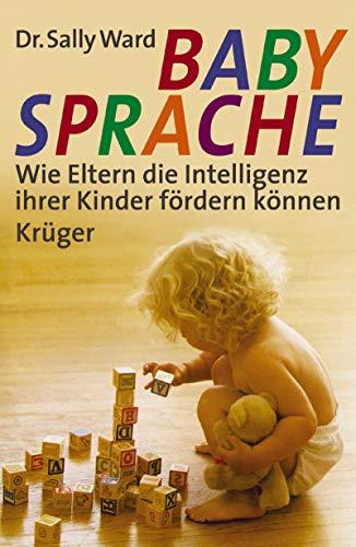 9783810523402: BabySprache - BabyTalk Wie Eltern die Intelligenz ihrer Kinder fördern können.