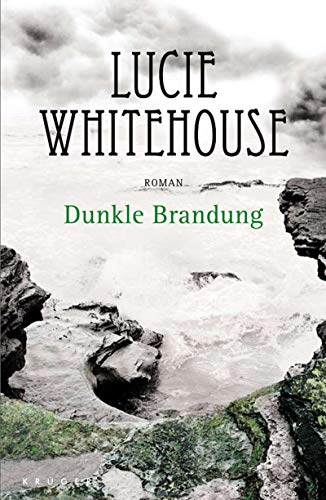 Dunkle Brandung Roman - Lucie, Whitehouse