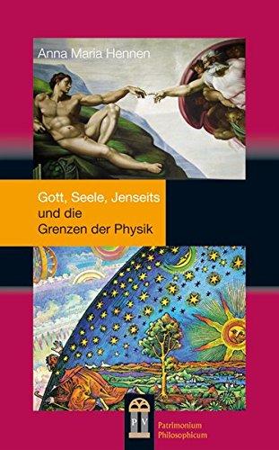 Gott, Seele, Jenseits: und die Grenzen der Physik (Hardback): Anna Maria Hennen
