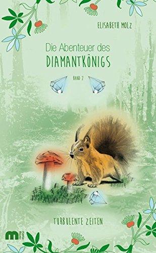9783810702159: Die Abenteuer des Diamantkönigs 2: Turbulente Zeiten - Ein Märchen für Jung und Alt