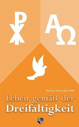 9783810702180: Leben gemäß der Dreifaltigkeit: Als ganzer Mensch neu leben
