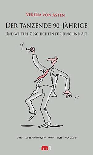 9783810702395: Der tanzende 90-J�hrige: Und weitere Geschichten f�r Jung und Alt