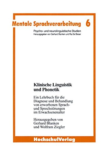 9783810764065: Klinische Linguistik und Phonetik: Ein Lehrbuch für die Behandlung von erworbenen Sprach- und Sprechstörungen im Erwachsenenalter
