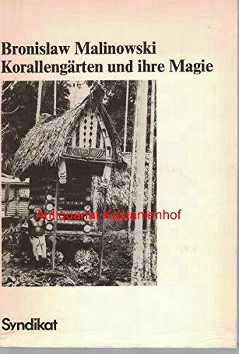 9783810801326: Korallengärten und ihre Magie. Bodenbestellung und bäuerliche Riten auf den Trobriand-Inseln. [Schriften in vier Bänden] Band 3