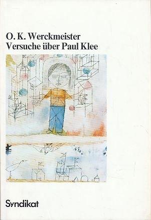 Versuche über Paul Klee: O. K Werckmeister