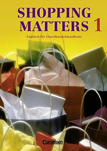 9783810923578: Shopping Matters 1. Schülerbuch: Englisch für Einzelshandelskaufleute. Englisch im Beruf