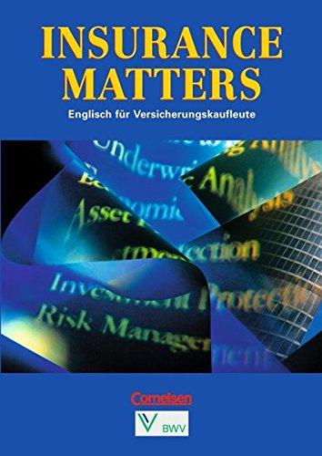 Insurance matters : Englisch für Versicherungskaufleute. 1. Aufl. [2. Dr.].: Bartoszak, ...