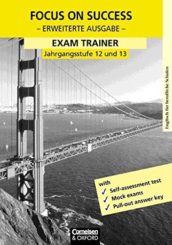 9783810946515: Focus on Success, Erweiterte Ausgabe, Exam Trainer, Jahrgangsstufe 12 und 13