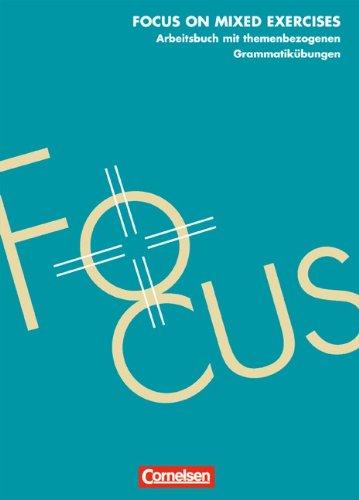 9783810948342: Focus on Mixed Exercises. Arbeitsbuch: Mit themenbezogenen Grammatikübungen