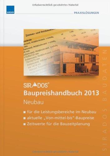 9783811100176: sirAdos Baupreishandbuch Neubau 2013: Sicherheit und Kompetenz durch aktuelle marktrecherchierte Baupreise zum