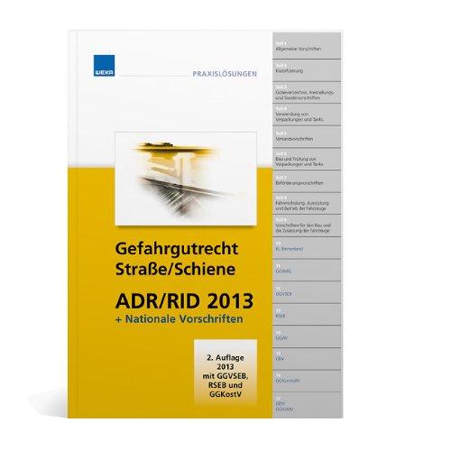 9783811100329: Gefahrgutrecht Straße/Schiene ADR/RID 2013: + Nationale Vorschriften 2013