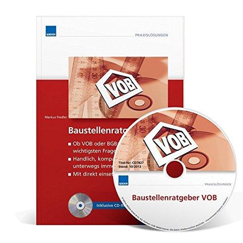 Baustellenratgeber VOB: Kompaktes VOB-Wissen im Jackentaschenformat - nach VOB 2012!: Markus ...