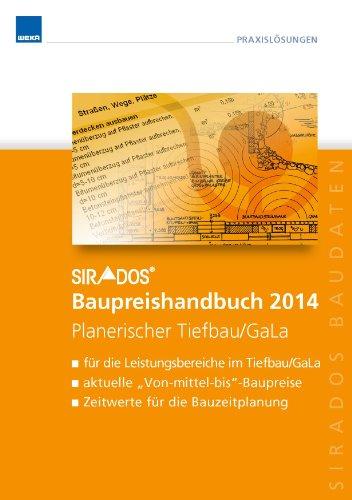 9783811100497: sirAdos Baupreishandbuch 2014 Planerischer Tiefbau/GaLa: Sicherheit und Kompetenz durch aktuelle marktrecherchierte Baupreise zum