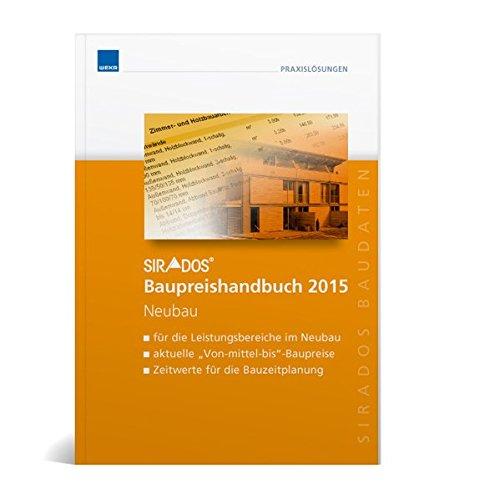 9783811100695: sirAdos Baupreishandbuch 2015 Neubau: Sicherheit und Kompetenz durch aktuelle marktrecherchierte Baupreise zum