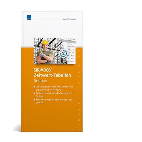 9783811100817: sirAdos Zeitwert-Tabellen Rohbau: Mit sicheren Zeitwerten zur kostendeckenden Kalkulation!