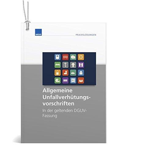 9783811115071: Allgemeine Unfallverh�tungsvorschriften zum Aush�ngen in der geltenden DGUV-Fassung 2014: In der geltenden DGUV-Fassung 2014
