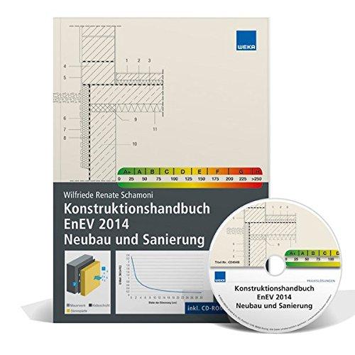 Konstruktionshandbuch EnEV 2014 Neubau und Sanierung, m. CD-ROM: Wilfriede Renate Schamoni
