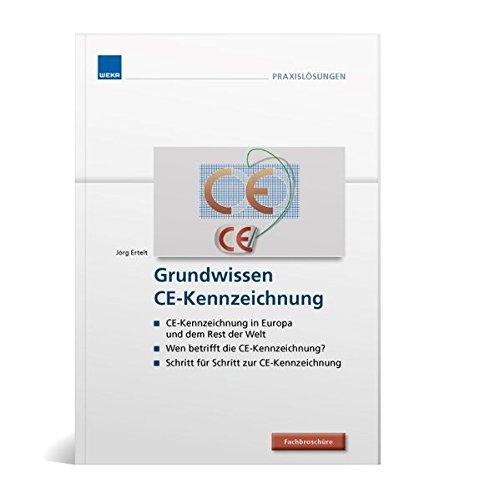 9783811169890: Grundwissen CE-Kennzeichnung: Das kleine 1x1 der CE-Kennzeichnung. Fachbrosch�re