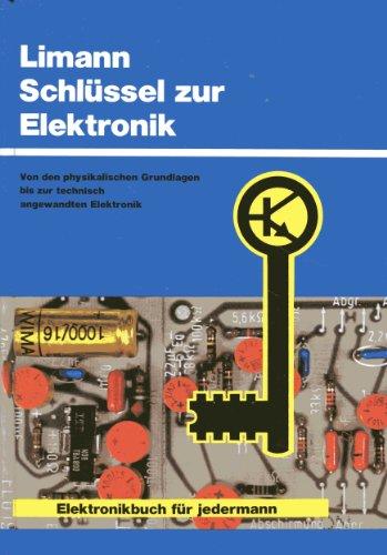 9783811203563: Schlüssel zur Elektronik. Von den physischen Grundlagen bis zur technisch angewandten Elektronik