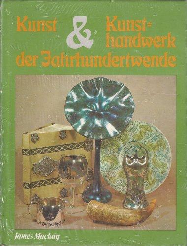 9783811203570: Kunst und Kunsthandwerk der Jahrhundertwende