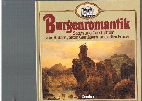 9783811204003: Burgenromantik. Sagen und Geschichten von Rittern, alten Gemäuern und edlen Frauen
