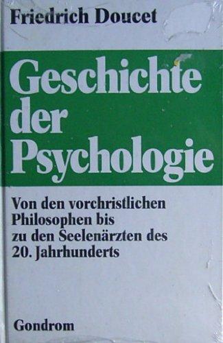 Geschichte der Psychologie. Von den vorchristlichen Philosophen bis zu den Seelenärzten des 20...