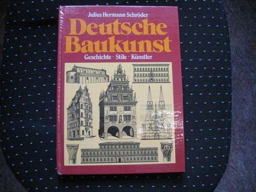 9783811206779: Deutsche Baukunst. Geschichte - Stile - Künstler