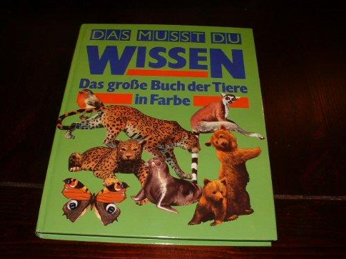 9783811207134: Das musst du wissen. Das grosse Buch der Tiere in Farbe