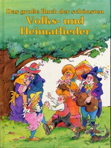 9783811207615: Das große Buch der schönsten Volks- und Heimatlieder
