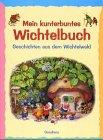 9783811208414: Mein kunterbuntes Wichtelbuch. Geschichten aus dem Wichtelwald