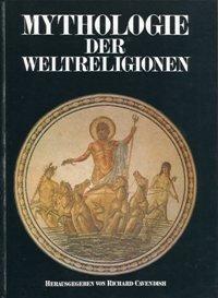 9783811208506: Mythologie der Weltreligionen. Eine illustrierte Weltgeschichte des mythisch-religiösen Denkens