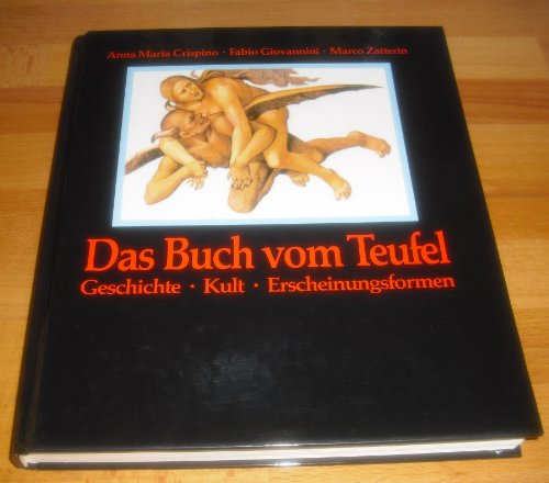 9783811209091: Das Buch vom Teufel. Geschichte - Kult - Erscheinungsformen