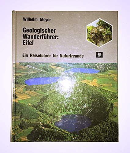 9783811209787: Geologischer Wanderführer Eifel. Ein Reiseführer für Naturfreunde
