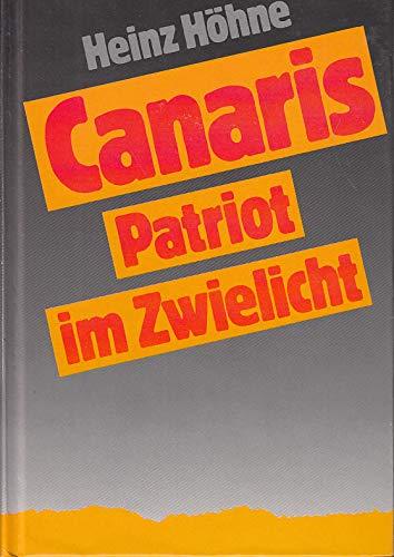 9783811210103: Canaris. Patriot im Zwielicht