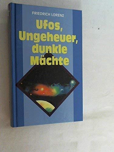 Ufos, Ungeheuer, dunkle M?chte: Friedrich Lorenz