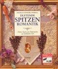 9783811214989: Duftende Spitzen- Romantik. Schöne Sachen zum Selbermachen aus Großmutters Zeit