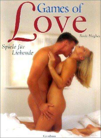 9783811215788: Games of Love. Spiele für Liebende.