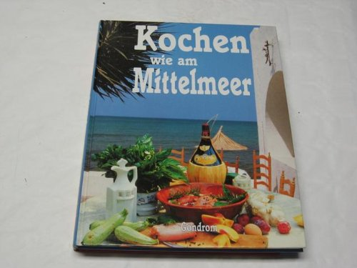 9783811215795: Kochen wie am Mittelmeer