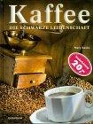 9783811216808: Kaffee. Die schwarze Leidenschaft