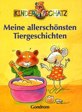 Kinderschatz. Meine allerschönsten Tiergeschichten. Für neugierige Kinder